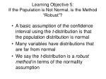 learning objective 5 if the population is not normal is the method robust