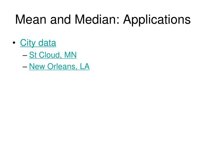 Mean and Median: Applications