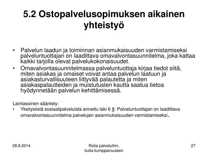 5.2 Ostopalvelusopimuksen aikainen yhteistyö