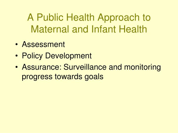 A Public Health Approach to Maternal and Infant Health