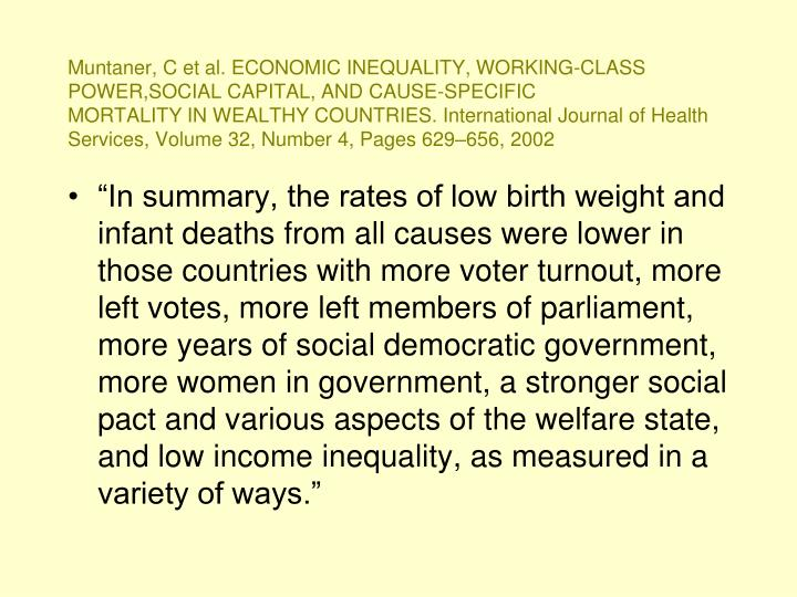 Muntaner, C et al. ECONOMIC INEQUALITY, WORKING-CLASS POWER,SOCIAL CAPITAL, AND CAUSE-SPECIFIC