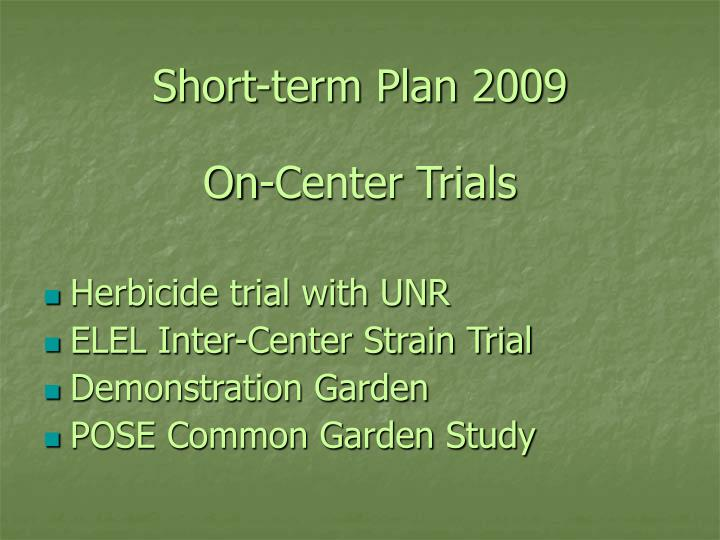 Short-term Plan 2009