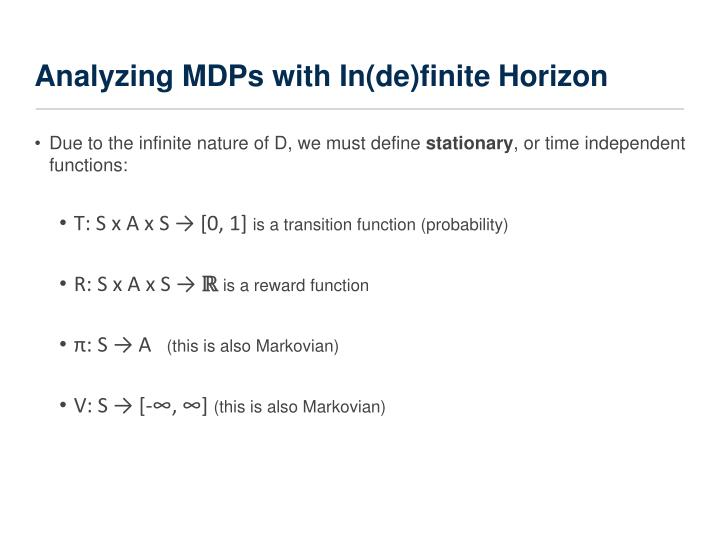 Analyzing MDPs with In(de)finite Horizon