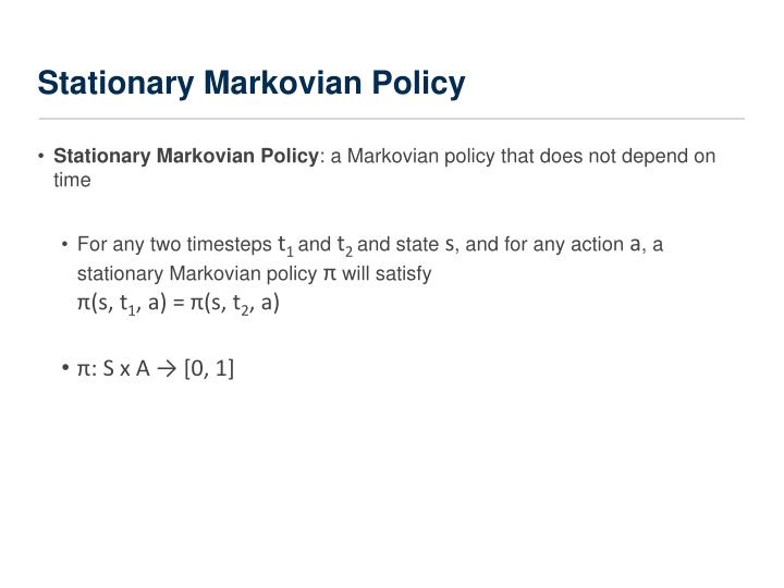 Stationary Markovian Policy