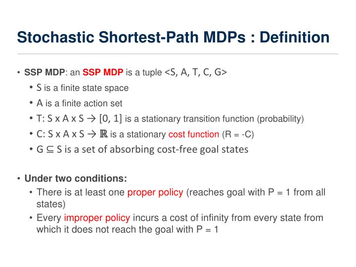 Stochastic Shortest-Path MDPs : Definition