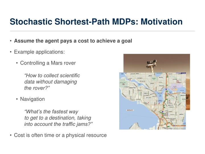Stochastic Shortest-Path MDPs: Motivation