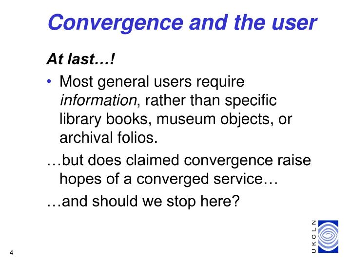 Convergence and the user