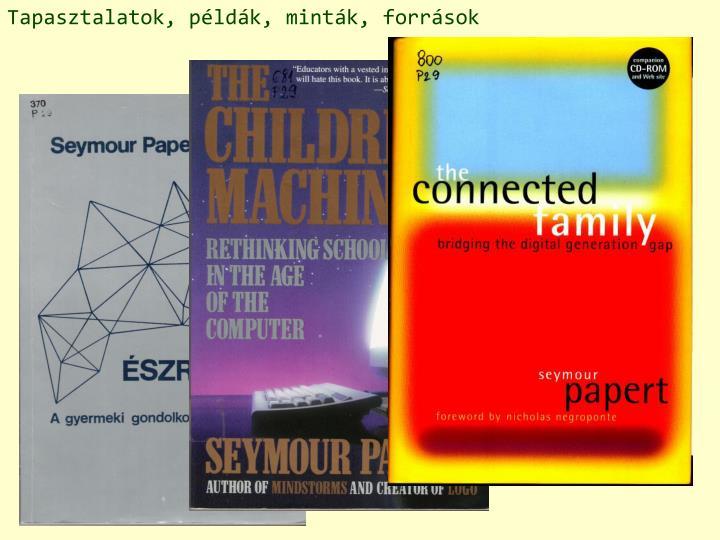Tapasztalatok, példák, minták, források