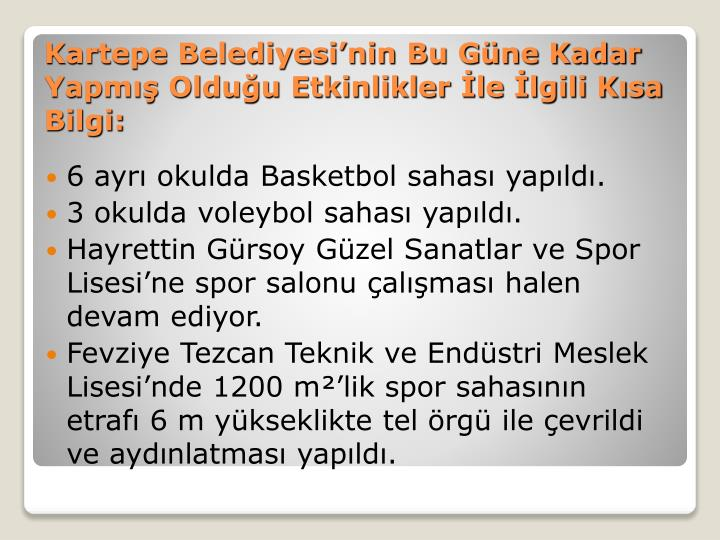6 ayrı okulda Basketbol sahası yapıldı.