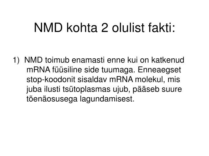 NMD kohta 2 olulist fakti: