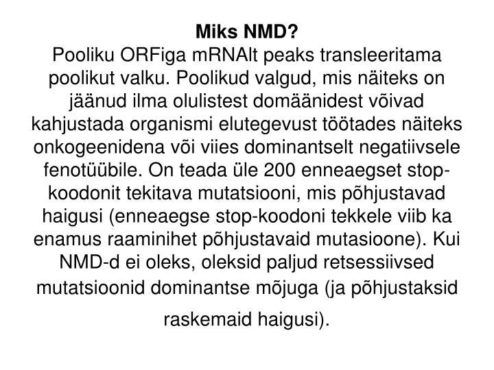 Miks NMD?