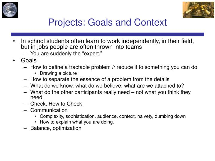 Projects: Goals and Context