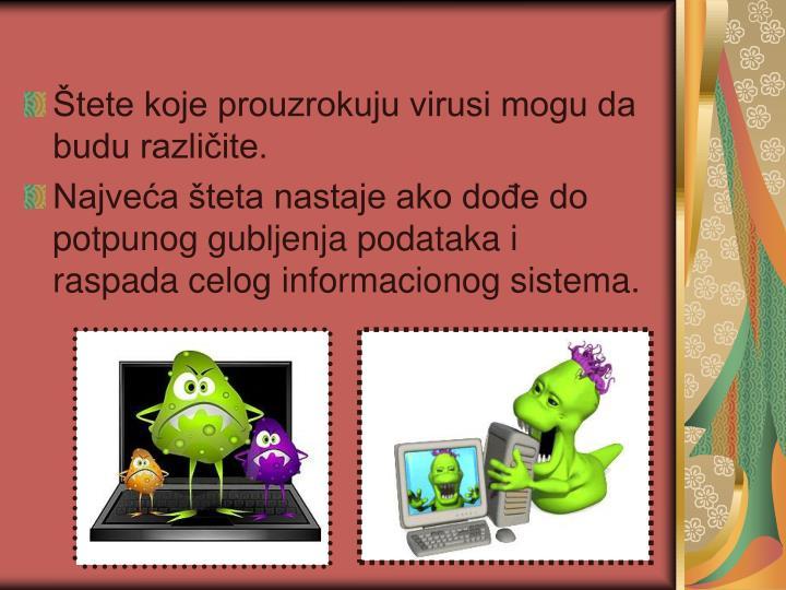 Štete koje prouzrokuju virusi mogu da budu različite.