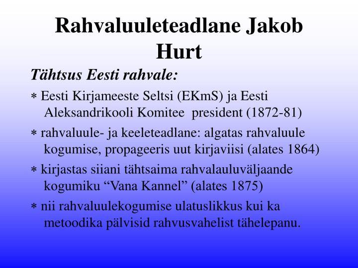 Rahvaluuleteadlane Jakob Hurt