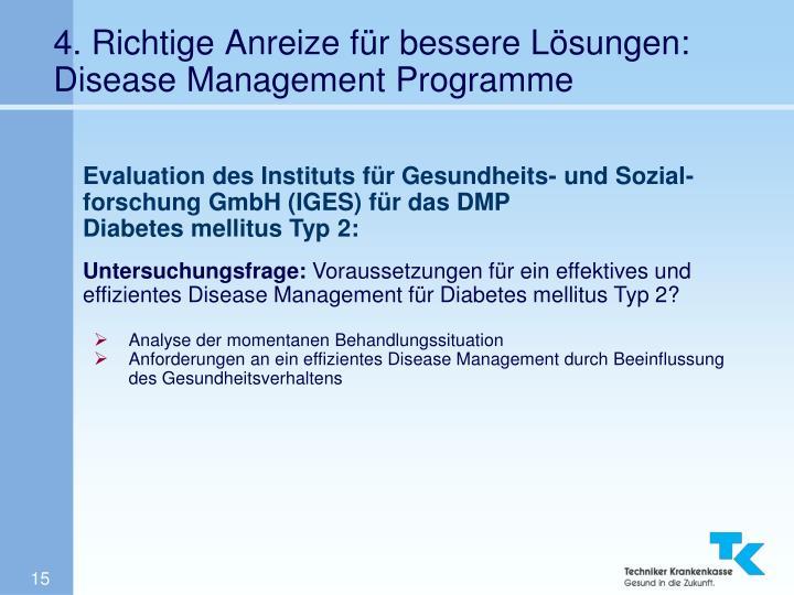 4. Richtige Anreize für bessere Lösungen: Disease Management Programme