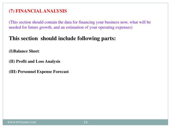 (7) FINANCIAL ANALYSIS