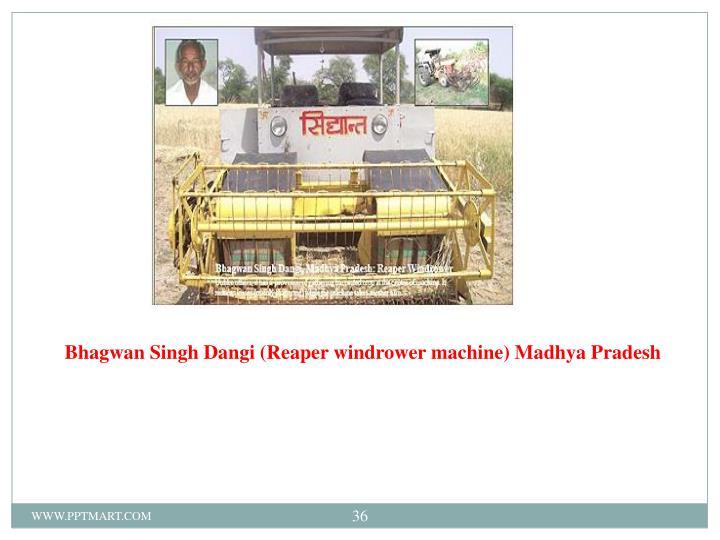 Bhagwan Singh Dangi(Reaper windrower machine) Madhya Pradesh