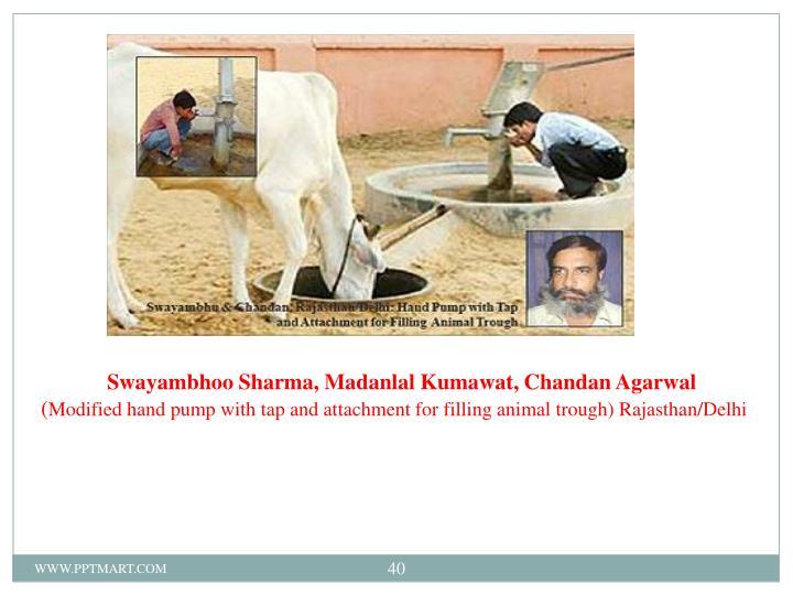 Swayambhoo Sharma, Madanlal Kumawat, Chandan Agarwal