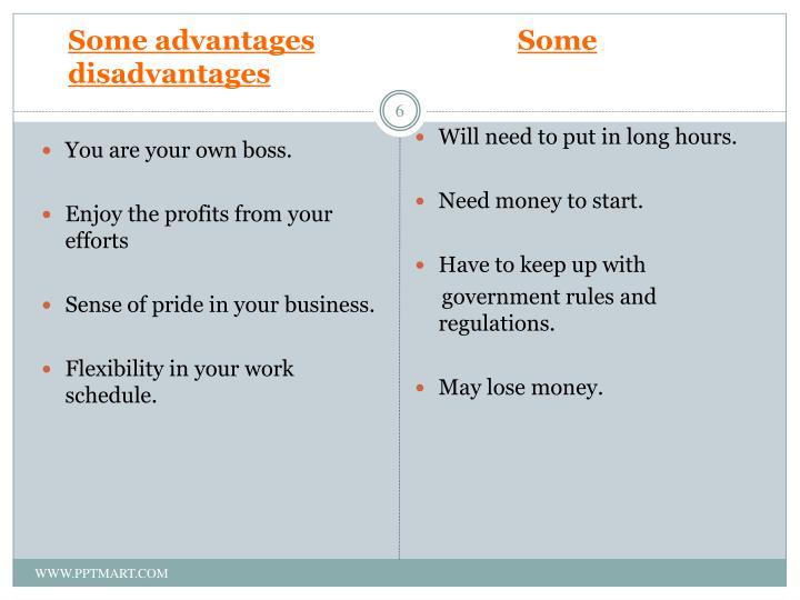 Some advantages