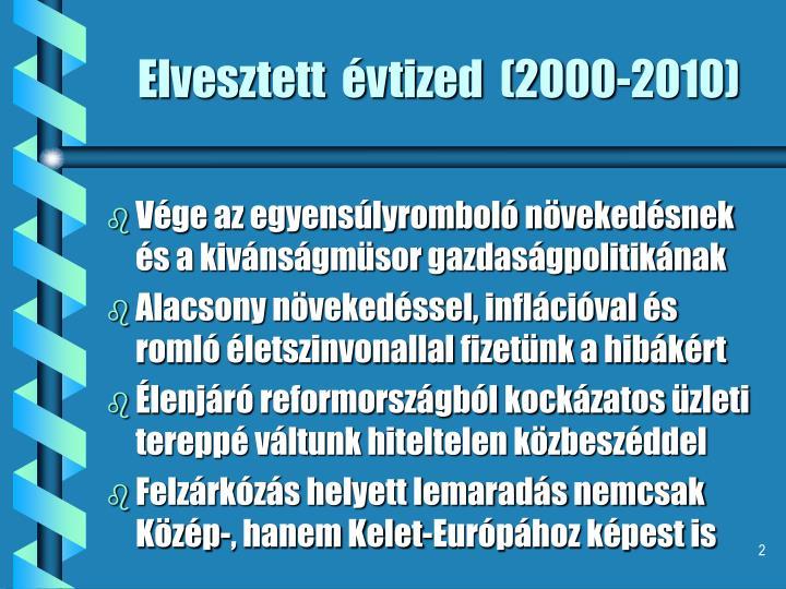 Elvesztett  évtized  (2000-2010)