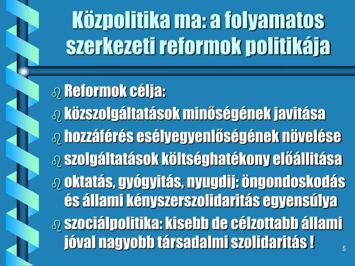 Közpolitika ma: a folyamatos szerkezeti reformok politikája
