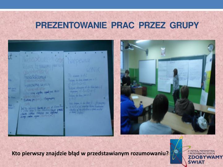 Prezentowanie  prac  przez  grupy