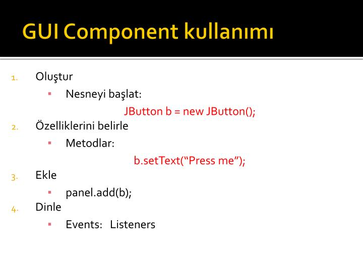 GUI Component kullanımı
