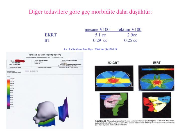 Diğer tedavilere göre geç morbidite daha düşüktür: