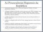 as procuradorias regionais da rep blica