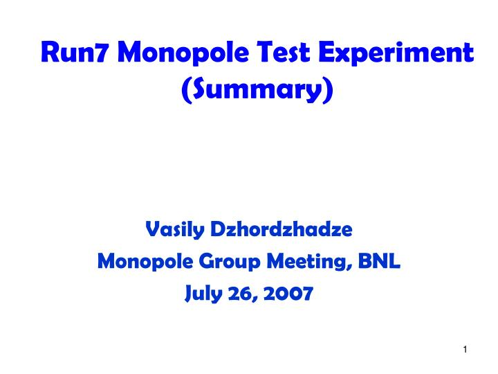 Vasily dzhordzhadze monopole group meeting bnl july 26 2007