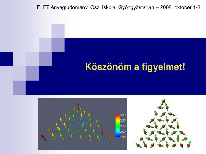 ELFT Anyagtudományi Őszi Iskola, Gyöngyöstarján – 2008. október 1-3.