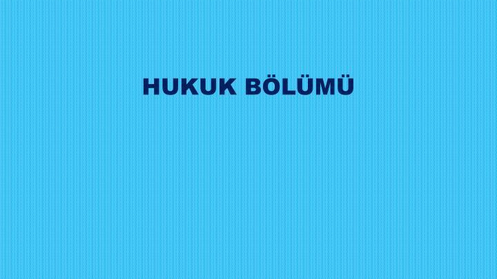 HUKUK BLM
