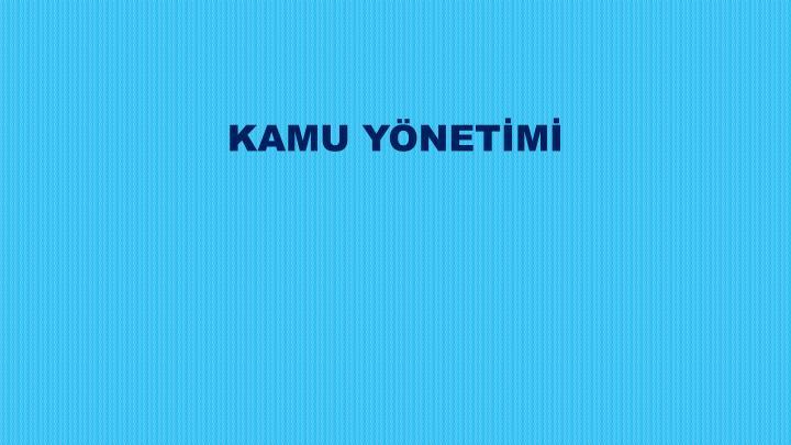 KAMU YNETM