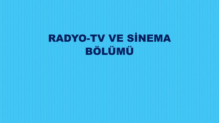 RADYO-TV VE SNEMA