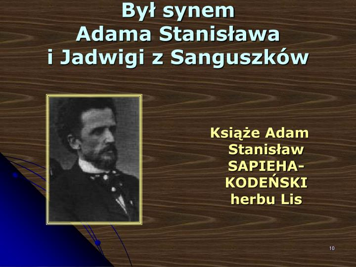Książe Adam Stanisław SAPIEHA-KODEŃSKI