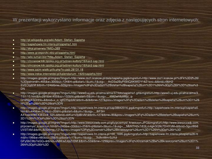 W prezentacji wykorzystano informacje oraz zdjęcia z następujących stron internetowych: