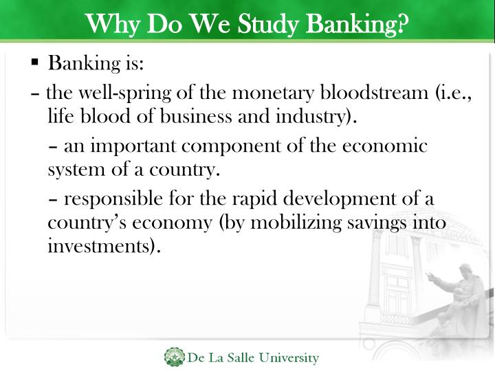 Why Do We Study Banking?