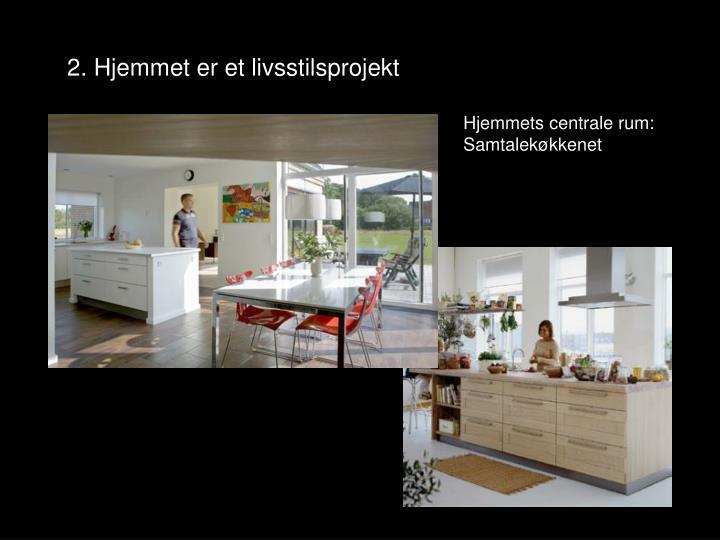 2. Hjemmet er et livsstilsprojekt