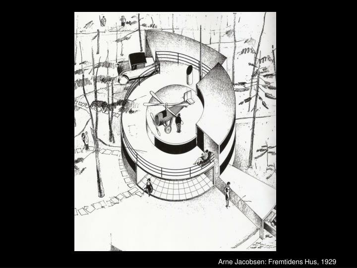 Arne Jacobsen: Fremtidens Hus, 1929