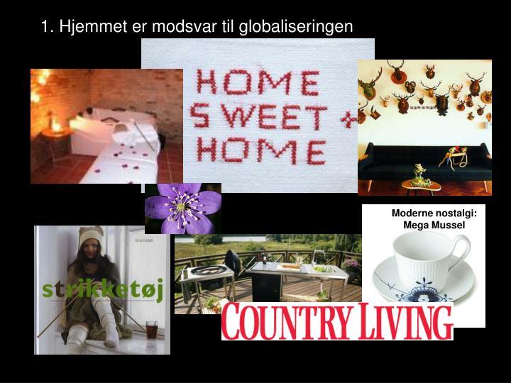 1. Hjemmet er modsvar til globaliseringen