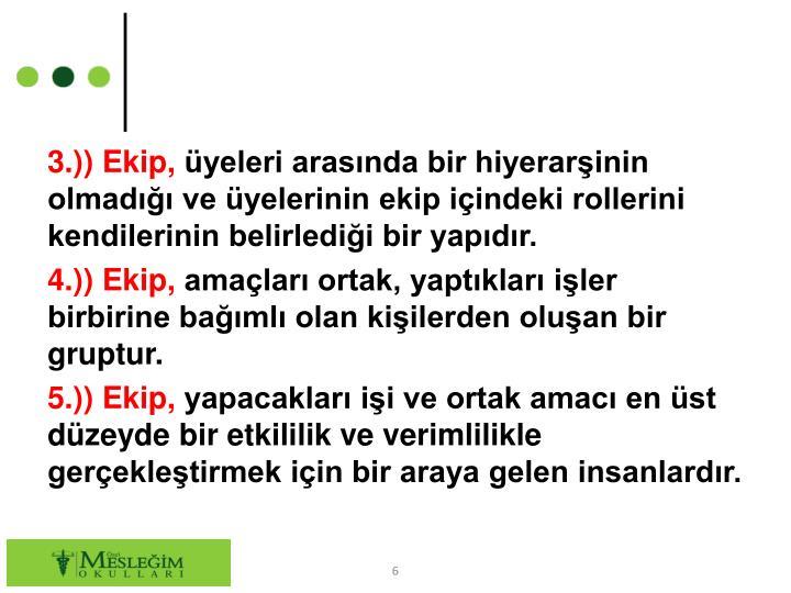 3.)) Ekip,