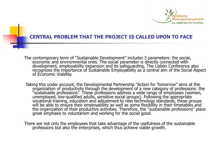 Central problem that the project is called upon to face
