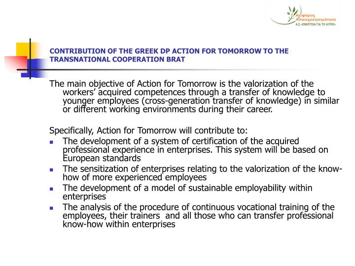 CONTRIBUTION OF THE GREEK DP ACTION FOR TOMORROW TO THE TRANSNATIONAL COOPERATION BRAT