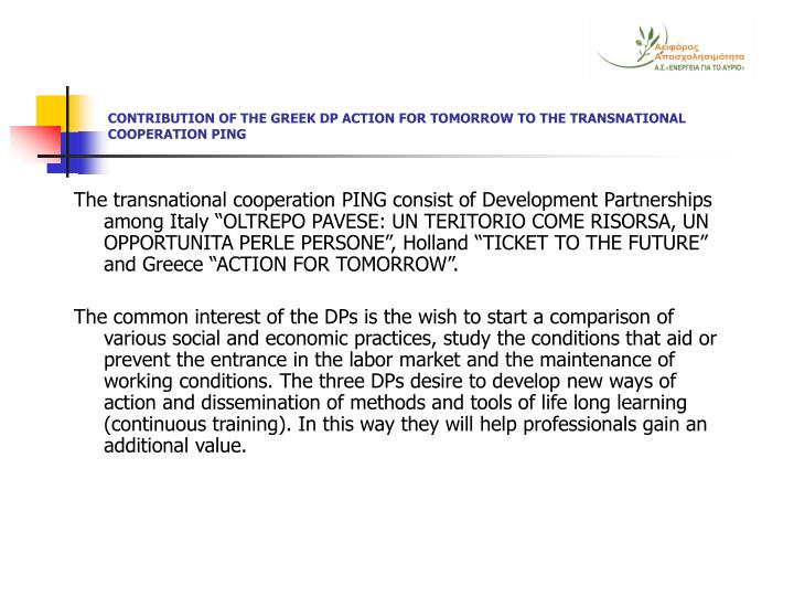CONTRIBUTION OF THE GREEK DP ACTION FOR TOMORROW TO THE TRANSNATIONAL COOPERATION PING