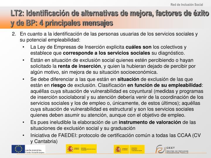 LT2: Identificación de alternativas de mejora, factores de éxito y de BP: 4 principales mensajes