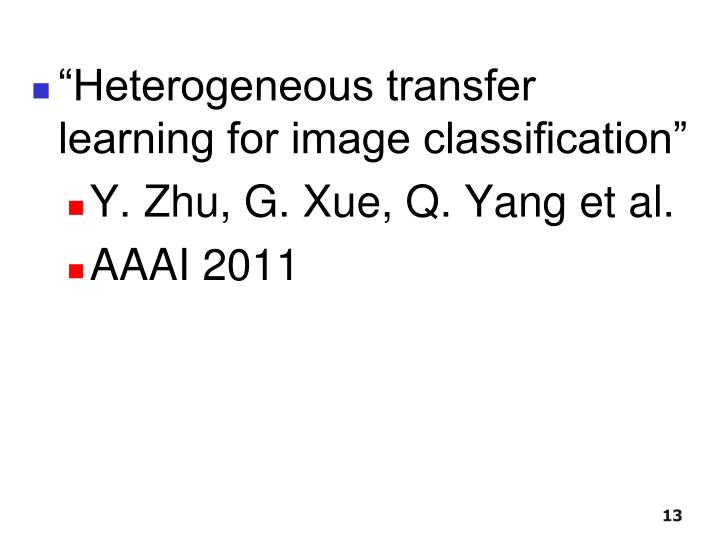 """Heterogeneous transfer learning for image classification"""
