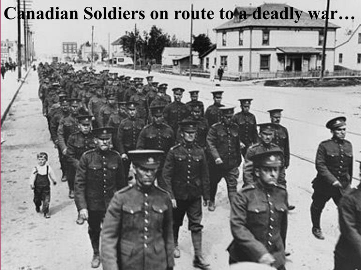 Canadian Soldiers on route to a deadly war…