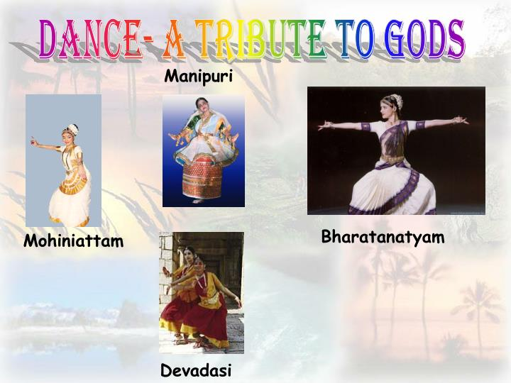 Dance- a tribute to Gods