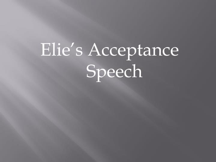 Elie's Acceptance Speech