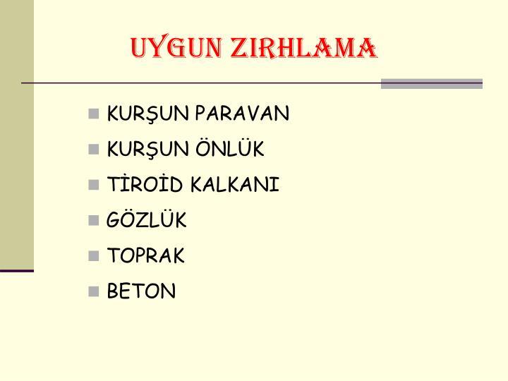 UYGUN ZIRHLAMA